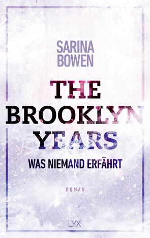The Brooklyn Years – Was niemand erfährt von Bowen,  Sarina, Pilz,  Wiebke, Restemeier,  Nina