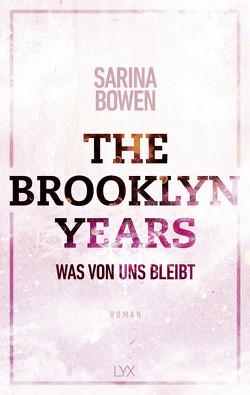 The Brooklyn Years – Was von uns bleibt von Bowen,  Sarina, Pilz,  Wiebke, Restemeier,  Nina