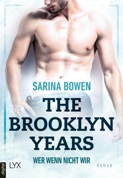 The Brooklyn Years – Wer wenn nicht wir von Bowen,  Sarina, Pilz,  Wiebke, Restemeier,  Nina