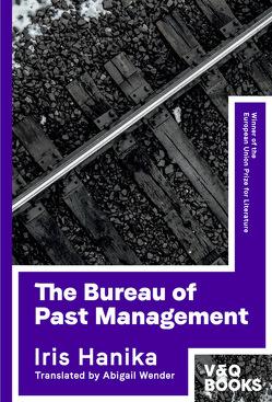 The Bureau of Past Management von Hanika,  Iris, Wender,  Abigail