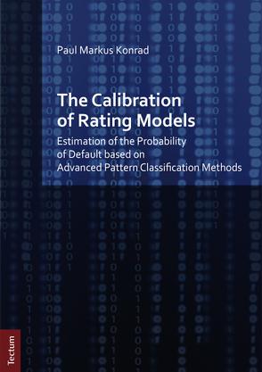 The Calibration of Rating Models von Konrad,  Paul Markus