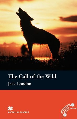 The Call of the Wild von Bladon,  Rachel, London,  Jack, Milne,  John