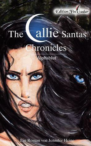 The Callie Santas Chronicles von Heine,  Jennifer