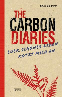 The Carbon Diaries. Euer schönes Leben kotzt mich an von Abedi,  Barbara, Lloyd,  Saci