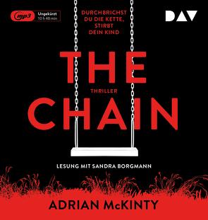 The Chain – Durchbrichst du die Kette, stirbt dein Kind von Borgmann,  Sandra, Kreutzer,  Anke, Kreutzer,  Eberhard, McKinty,  Adrian