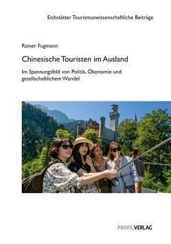 Chinesische Touristen im Ausland von Fugmann,  Rainer