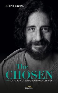 The Chosen: Ich habe dich bei deinem Namen gerufen von Jenkins,  Jerry B., Weyandt,  Eva