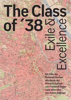 The Class of 35. Exile and Excellence von Baker,  Frederick, Zeilinger,  Anton