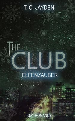 The Club – Elfenzauber von Jayden,  T. C.