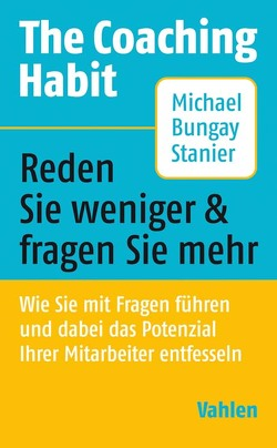 The Coaching Habit von Bungay Stanier,  MIchael