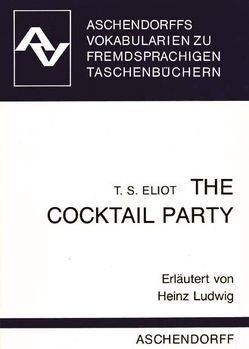 The Cocktail Party von Eliot,  T. S., Ludwig,  Heinz