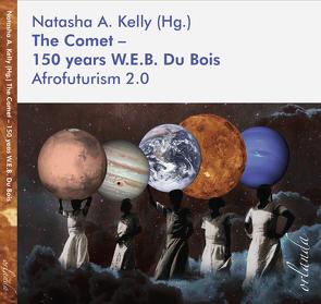 The Comet – 150 years W.E.B. Du Bois von Kelly,  Natasha A.