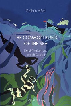 The Common Bond of the Sea von Härtl,  Kathrin