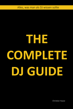 The Complete DJ Guide von Haase,  Christian