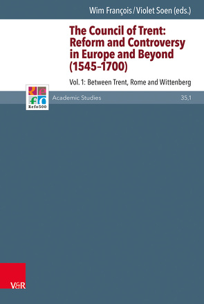 The Council of Trent: Reform and Controversy in Europe and Beyond (1545-1700) von François,  Wim, Soen,  Violet