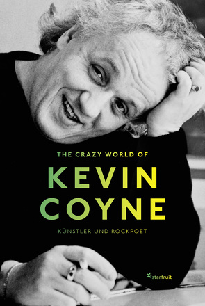 The Crazy World of Kevin Coyne von Bader,  Michael, Bruckmaier,  Karl, Coyne,  Kevin, Kusz,  Fitzgerald, Mückl,  Christian, Radlmaier,  Steffen, Rothenberger,  Manfred