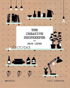 The Creative Shopkeeper von Johnston,  Lucy