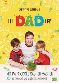TheDadLab – Mit Papa coole Sachen machen – 40 einfache und witzige Experimente von Schröer,  Silvia, Urban,  Sergei