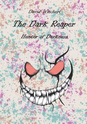The Dark Reaper – Hunter of Darkness von Wiechert,  David