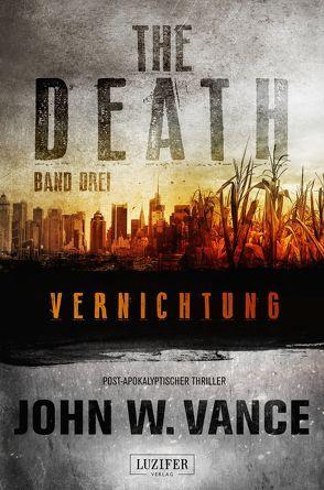 THE DEATH 3 – Vernichtung von Schiffmann,  Andreas, Vance,  John W.