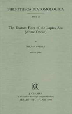 The Diatom Flora of the Laptev Sea (Arctic Ocean) von Cremer,  Holger