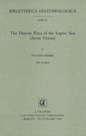 The Diatom Flora of the Laptev Sea (Arctic Ocean) von Cremer,  Holger