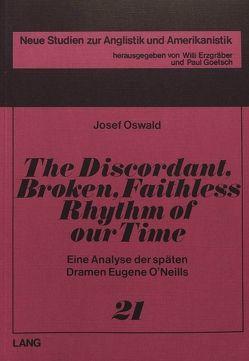 The Discordant, Broken, Faithless Rhythm of Our Time von Oswald,  Josef