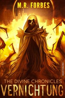 THE DIVINE CHRONICLES 6 – VERNICHTUNG von Forbes,  M.R.