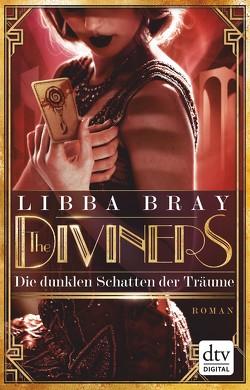 The Diviners – Die dunklen Schatten der Träume von Bray,  Libba, Lehnerer,  Barbara, Ott,  Bernadette