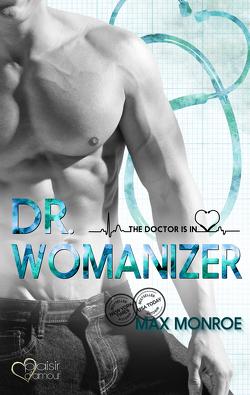 The Doctor Is In!: Dr. Womanizer von Fraser,  Joy, Monroe,  Max