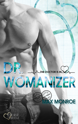 The Doctor Is In!: Dr. Womanizer von Fraser,  Joy, Monroe,  Max