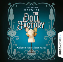 The Doll Factory von Bonné,  Eva, Karas,  Milena, Macneal,  Elizabeth