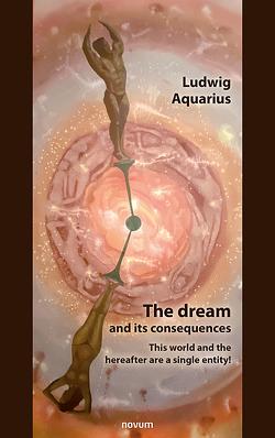 The dream and its consequences von Aquarius,  Ludwig