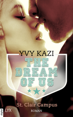 The Dream Of Us – St. Clair Campus von Kazi,  Yvy
