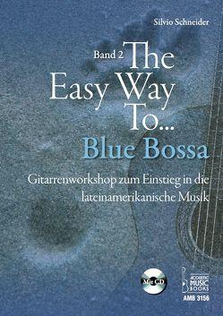 The Easy Way to Blue Bossa. von Schneider,  Silvio