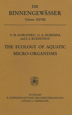 The ecology of aquatic micro-organisms von Dubinina,  G A, Gorlenko,  V M, Kuznetsov,  S I, Ohle,  Waldemar, Wareing,  Helen