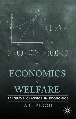 The Economics of Welfare von Pigou,  A.