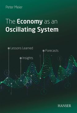 The Economy as an Oscillating System von Meier,  Peter