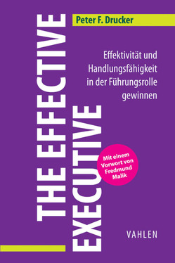 The Effective Executive von Drucker,  Peter F., Klein,  Katrin, Malik,  Fredmund