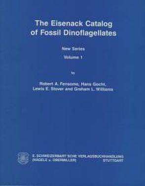 The Eisenack Catalog of Fossil Dinoflagellates. New Series. Loseblattausgabe von Fensome,  Robert A, Gocht,  Hans, Stover,  Lewis E, Williams,  Graham L
