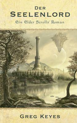 The Elder Scrolls: Der Seelenlord von Kasprzak,  Andreas, Keyes,  Greg