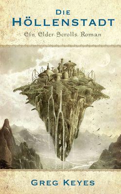 The Elder Scrolls: Die Höllenstadt von Kasprzak,  Andreas, Keyes,  Greg