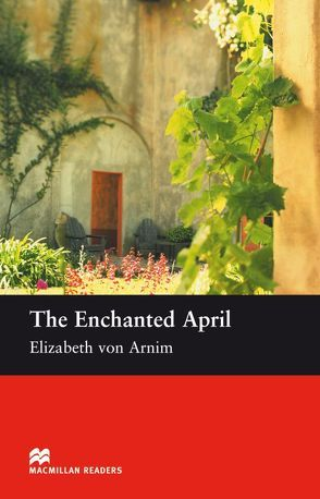 The Enchanted April von Milne,  John, Tarner,  Margaret, von Arnim,  Elisabeth
