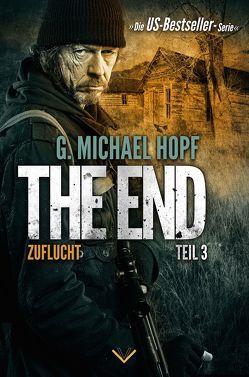 The End 3 – Zuflucht von Hopf,  G. Michael, LUZIFER-Verlag, Schiffmann,  Andreas