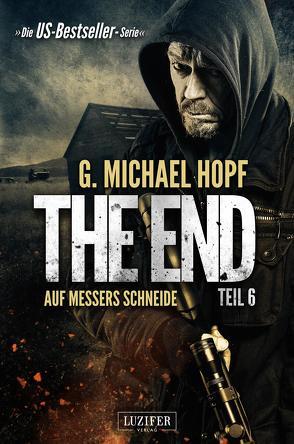 The End 6 – Auf Messers Schneide von Hopf,  G. Michael, Schiffmann,  Andreas