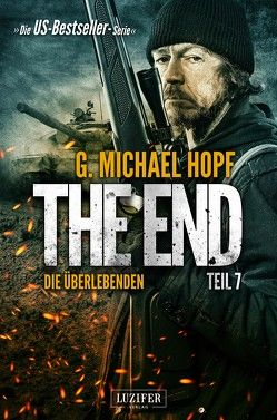 The End 7 – Die Überlebenden von Hopf,  G. Michael, Schiffmann,  Andreas