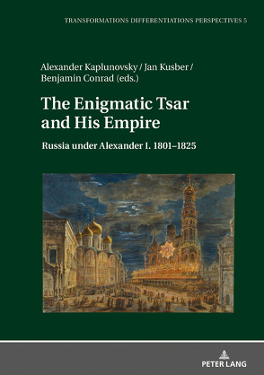 The Enigmatic Tsar and His Empire von Conrad,  Benjamin, Kaplunovskiy,  Alexander, Kusber,  Jan