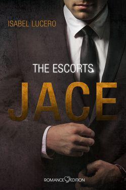The Escorts: JACE von Lucero,  Isabel, Zurek,  Stefanie