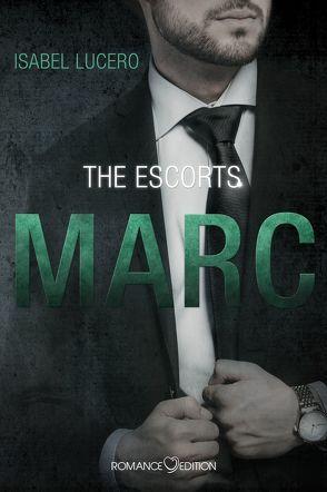 The Escorts: MARC von Lucero,  Isabel, Zurek,  Stefanie