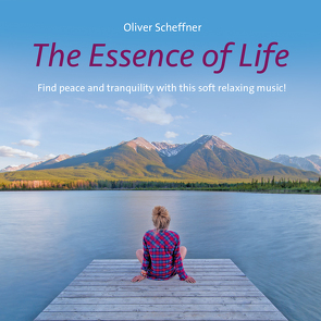 The Essence Of Life von Scheffner,  Oliver